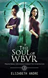 The Soul of WBVR (Paranormal Grievance Committee Chronicles Book 3)