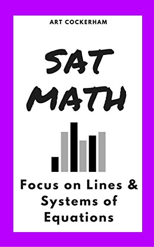 SAT Math: Focus on Lines & Systems of Equations