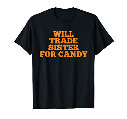 Halloween Shirts Will Trade Sister For Candy TShirt
