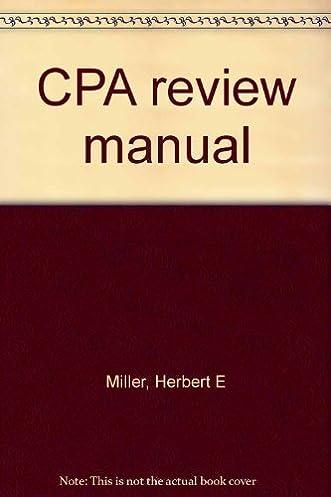 cpa review manual herbert e miller 9780131882010 amazon com books rh amazon com Roger CPA Review cpa review manual