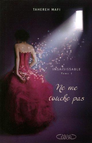 insaisissable tome 1 ne me touche pas french edition by mafi