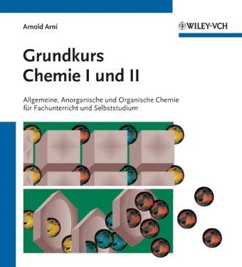 Grundkurs Chemie II: Organische Chemie für Fachunterricht und Selbststudium