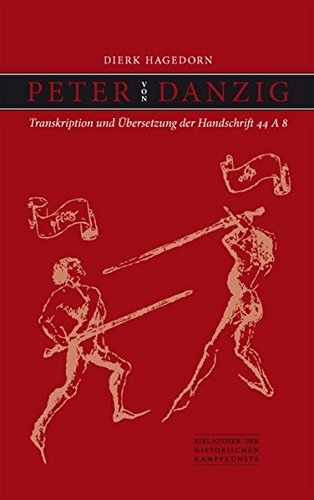 peter-von-danzig-transkription-und-bersetzung-der-handschrift-44-a-8-bibliothek-historischer-kampfknste