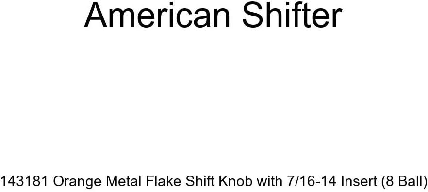 8 Ball American Shifter 143181 Orange Metal Flake Shift Knob with 7//16-14 Insert