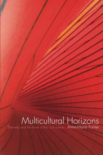 Multicultural Horizons: Diversity and the Limits of the Civil Nation (International Library of Sociology)