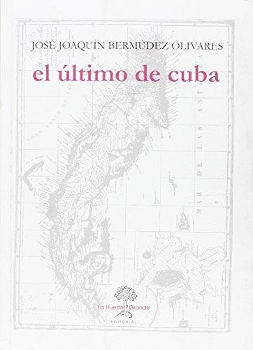 Descargar Libro El Último De Cuba José Joaquín Bermúdez Olivares