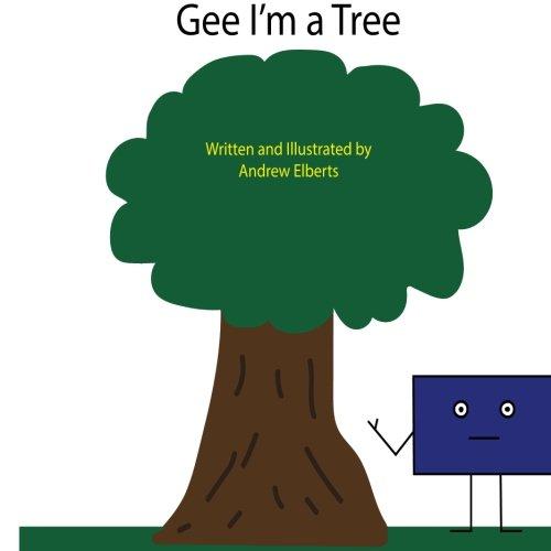 Gee I'm a Tree