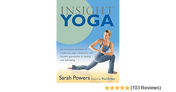 Insight Yoga by Sarah Powers (2008-12-09): Sarah Powers ...
