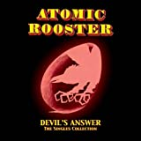 Devil's Answer: The Singles Collection by Atomic Rooster (2006-02-03)