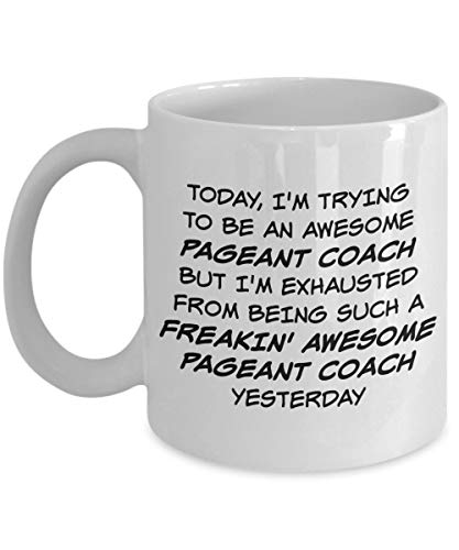 Pageant Coach Mug Gift - Trying To Be Awesome- 11Oz White Mug Nice Perfect Humorous Present for Guide Trainer After Working Time.