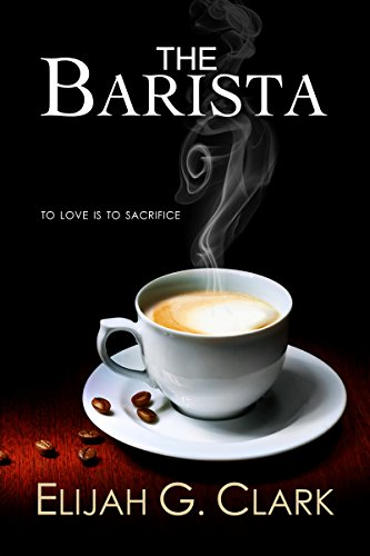 Book: The Barista by Elijah G. Clark