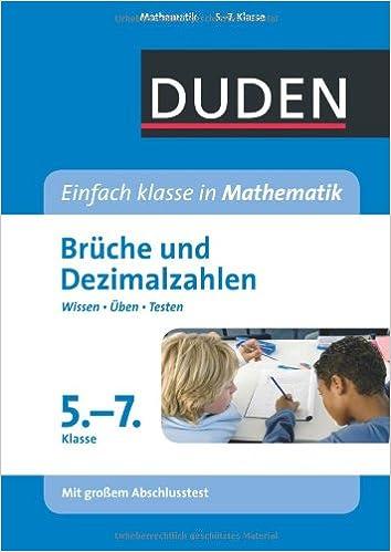 Duden Einfach Klasse In Mathematik. Bruche Und Dezimalzahlen 5.  7. Klasse:  Wissen   Uben  Testen: 9783411744213: Amazon.com: Books