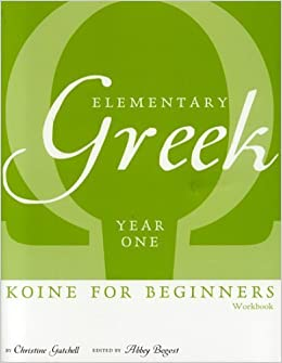 Book Elementary Greek Koine for Beginners, Year One Textbook by Christine Gatchell (2005-08-23)