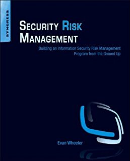 Cybersecurity for executives a practical guide gregory j touhill security risk management building an information security risk management program from the ground up fandeluxe Gallery