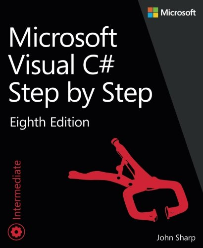 Microsoft Visual C# Step by Step (8th Edition) (Developer Reference) (Learn Studio Visual)