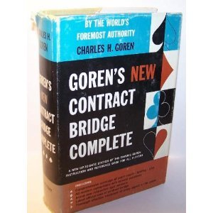 Goren'S New Contract Bridge Complete by Charles H. Goren
