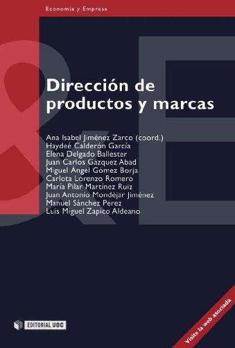 Dirección de productos y marcas (Spanish Edition) by [Jiménez Zarco, Ana Isabel