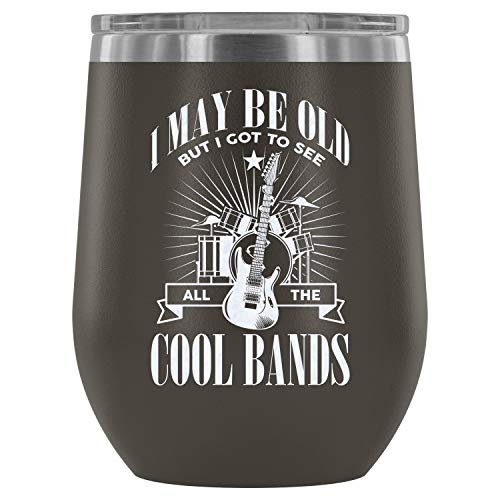 Stainless Steel Tumbler Cup with Lids for Wine, I May Be Old But I Got To See All The Cool Bands Wine Tumbler, My Favorite Bands Vacuum Insulated Wine Tumbler (Wine Tumbler 12Oz - Pewter)]()