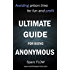 Ultimate Guide for being Anonymous: Avoiding prison time for fun and profit (Hacking the Planet Book 4)