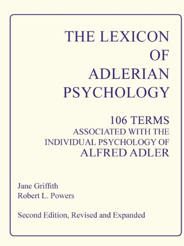 The Lexicon Of Adlerian Psychology: 106 Terms Associated With The Individual Psychology Of Alfred Adler