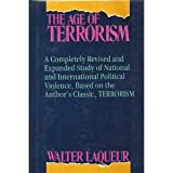 The Age of Terrorism, Laqueur, Walter, 0316514780