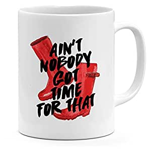 Loud Universe Ceramic Ain't No Body Got Time For That Red Rain Boots Mug, White