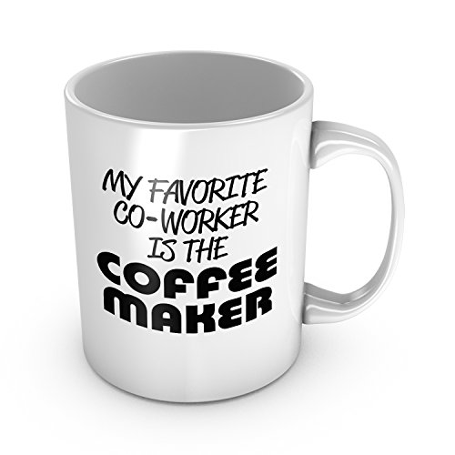 My Favorite Co-worker Is The Coffee Maker Funny Ceramic Coffee Mug Perfect Office Gag Gift For Woman Christmas Present For Man Tea Cup Job Humor 11 oz … ()