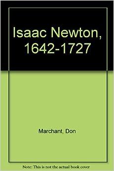 Isaac Newton, 1642-1727