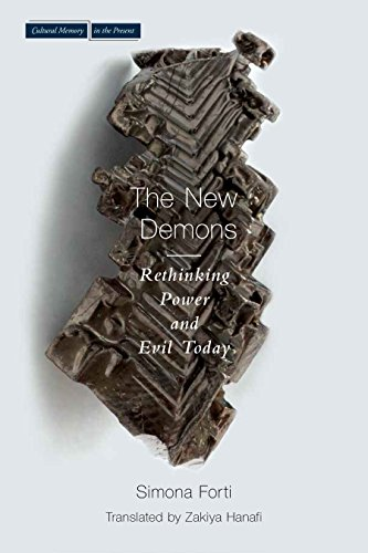 The New Demons: Rethinking Power and Evil Today (Cultural Memory in the Present)