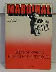 Bébés-surprises et drôles de bestioles par  Marginal
