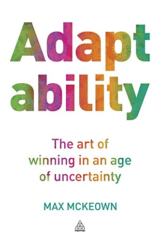 Adaptability: The Art of Winning in an Age of Uncertainty ebook