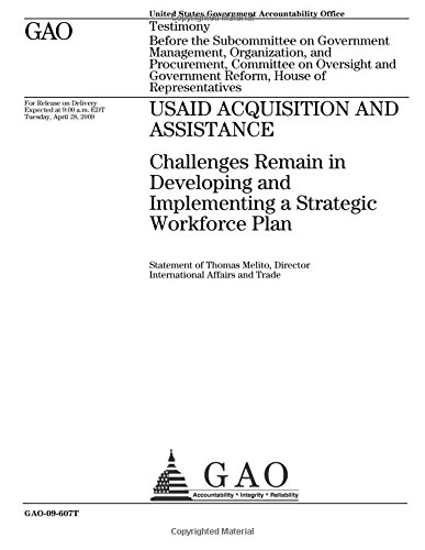 USAID Acquisition and Assistance: Challenges Remain in Developing and Implementing a Strategic Workforce Plan