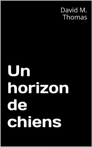 Un horizon de chiens (Trilogie espagnole t. 3) (French Edition)