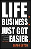 img - for Life. Business: Just Got Easier by Brad Burton (2013-10-28) book / textbook / text book