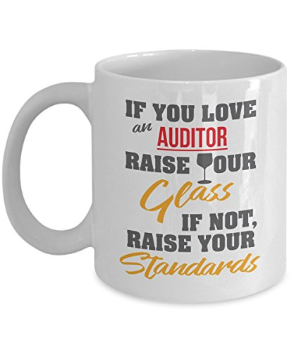If You Love An Auditor Raise Your Glass Coffee   Tea Gift Mug For Certified Internal Auditor  Quality Auditor And Medical Record Auditor