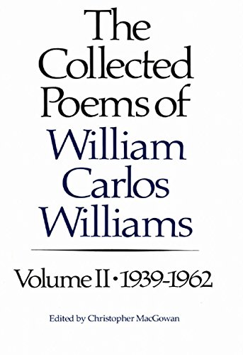 Amazon the collected poems of william carlos williams 1939 the collected poems of william carlos williams 1939 1962 vol 2 fandeluxe Images