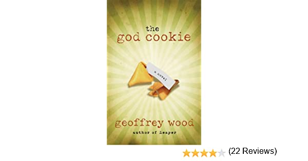 The god cookie a novel kindle edition by geoffrey wood religion the god cookie a novel kindle edition by geoffrey wood religion spirituality kindle ebooks amazon fandeluxe Image collections