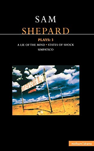 Plays 'a Lie of the Mind', 'States of Shock', 'Simpatico (Contemporary Dramatists) (Vol 2)