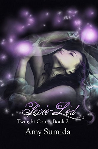 Pixie-Led : Book 2 in the Twilight Court Series