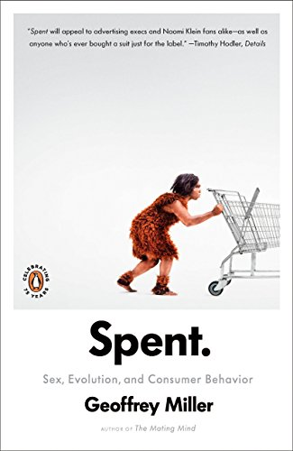Spent: Sex, Evolution, and Consumer Behavior