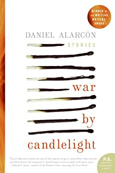War by Candlelight: Stories by [Alarcon, Daniel]