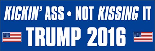TRUMP-Kickin-Ass-Not-Kissing-It-Bumper-Sticker-kicking-butt-decal