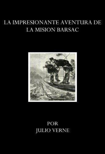 Amazon.com: LA IMPRESIONANTE AVENTURA DE LA MISION BARSAC (Spanish Edition) eBook: Julio Verne: Kindle Store