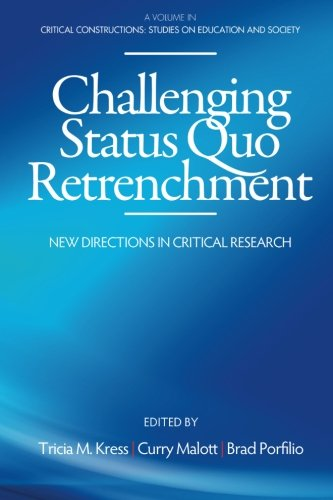 Challenging Status Quo Retrenchment: New Directions in Critical Research (Critical Constructions)