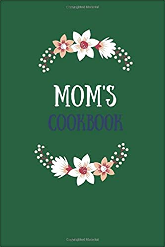 Book Mom's Cookbook: Dark Green, Blank Recipe Journal, 6x9 in. (Blank Cookbook)
