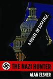 The Nazi Hunter: A Novel of Suspense
