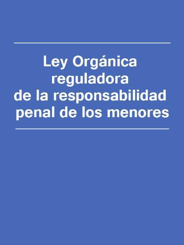 Descargar Libro Ley Orgánica Reguladora De La Responsabilidad Penal De Los Menores España