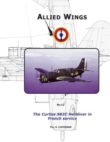 Curtiss SB2C in French Service (Allied Wings) (Volume 12) by Philedition