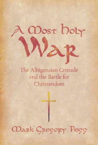 A Most Holy War: The Albigensian Crusade and the Battle for Christendom (Pivotal Moments in World History) (Trending Most)