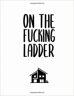 on the fucking ladder room by room home improvement planner